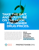 TAKE THE BAIT, AND YOU'LL BE ON THE HOOK FOR HIGHER DRUG PRICES.
